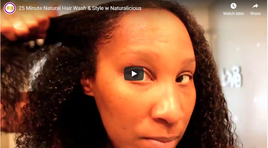 25 Minute Natural Hair Wash & Style w Naturalicious