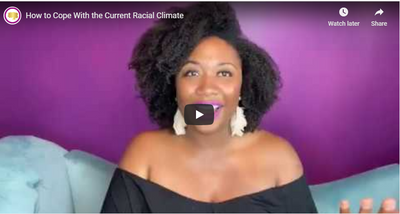 How to Cope With the Current Racial Climate