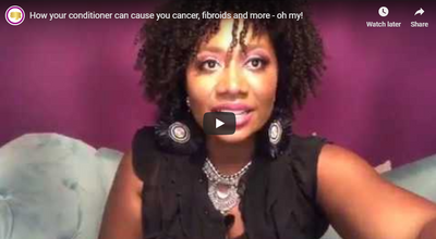 How your conditioner can cause you cancer, fibroids and more - oh my!