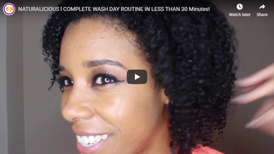 NATURALICIOUS l COMPLETE WASH DAY ROUTINE IN LESS THAN 30 Minutes!