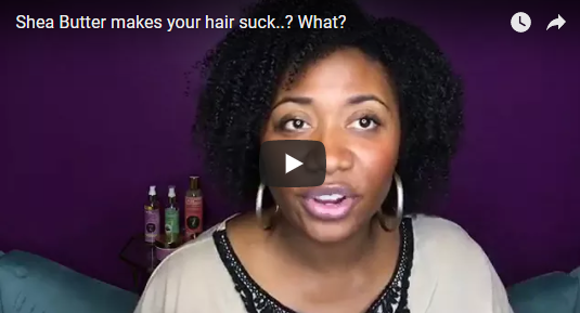 Shea butter is making your hair suck