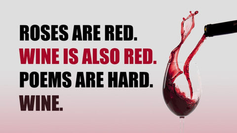 Meme about wine that says roses are red, wine is also red, poems are hard, wine