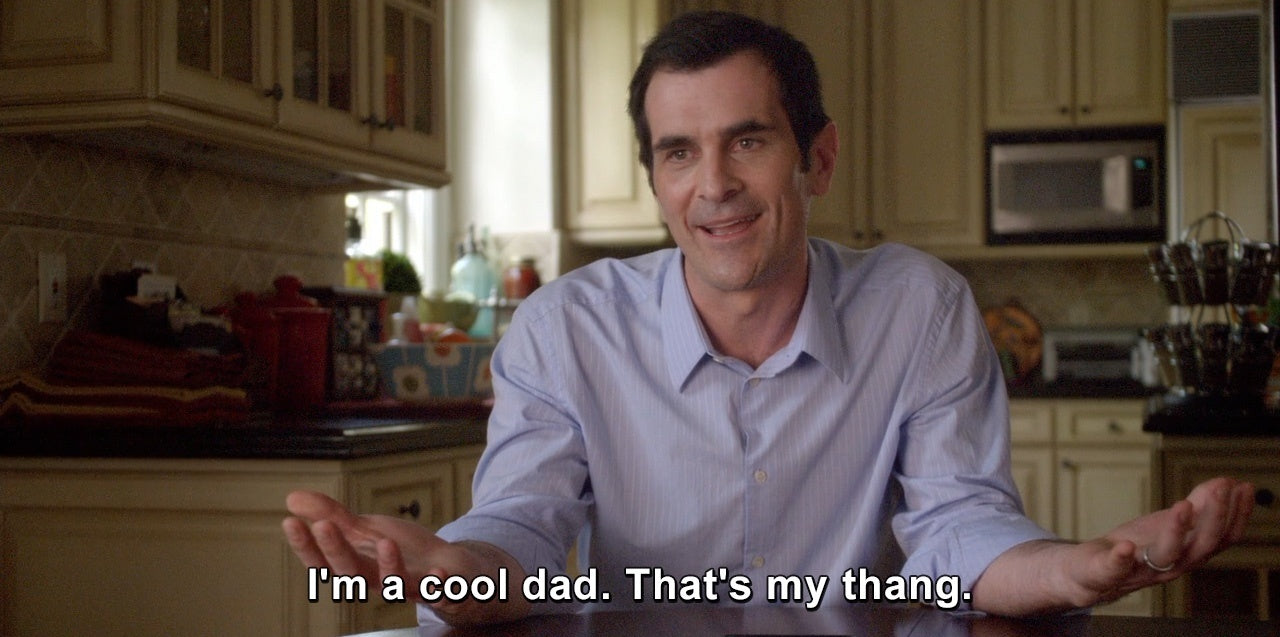 Phil from Modern Family saying I'm the cool dad