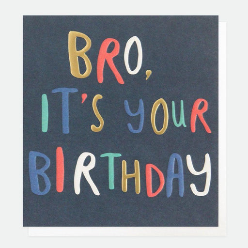 Card - Bro it's Your Birthday by Caroline Gardner-Scarpa Imports-Homing Instincts