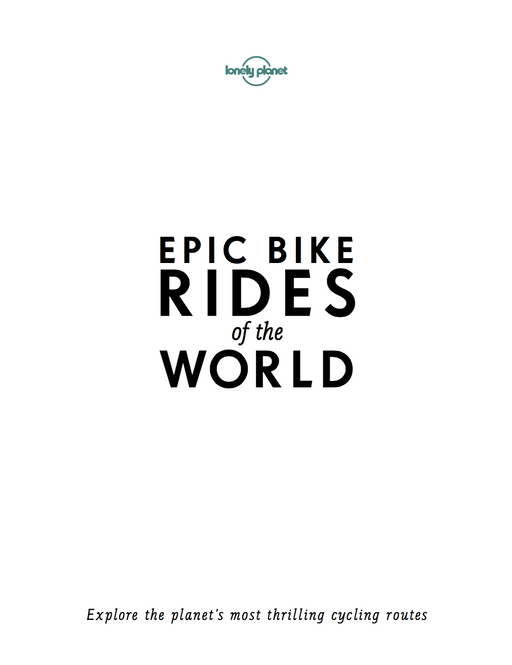 Epic Bike Rides of the World-Lonely Planet-Homing Instincts
