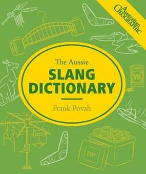 The Aussie Slang Dictionary-Brumby Sunstate-Homing Instincts