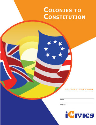 Colonies to the Constitution Student Workbook