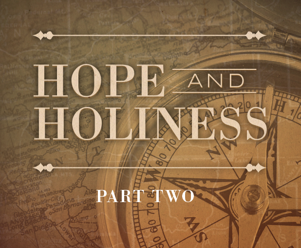 Hope and Holiness Part 2