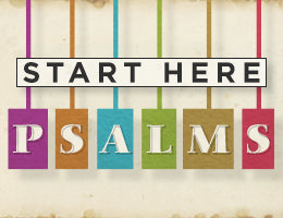 Start Here: Psalms