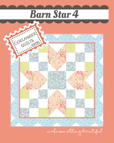 Barn Star 4 Quilt Pattern by Coriander Quilts