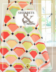 Sherbets & Creams Quilt Pattern Booklet by Fig Tree & Co.