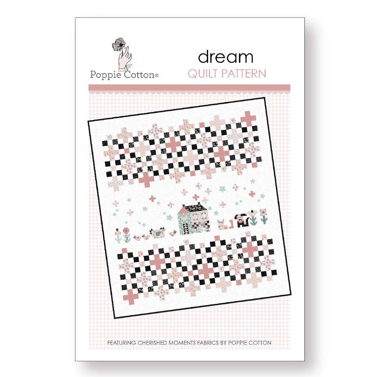Dream Quilt Pattern by Poppie Cotton Fabrics