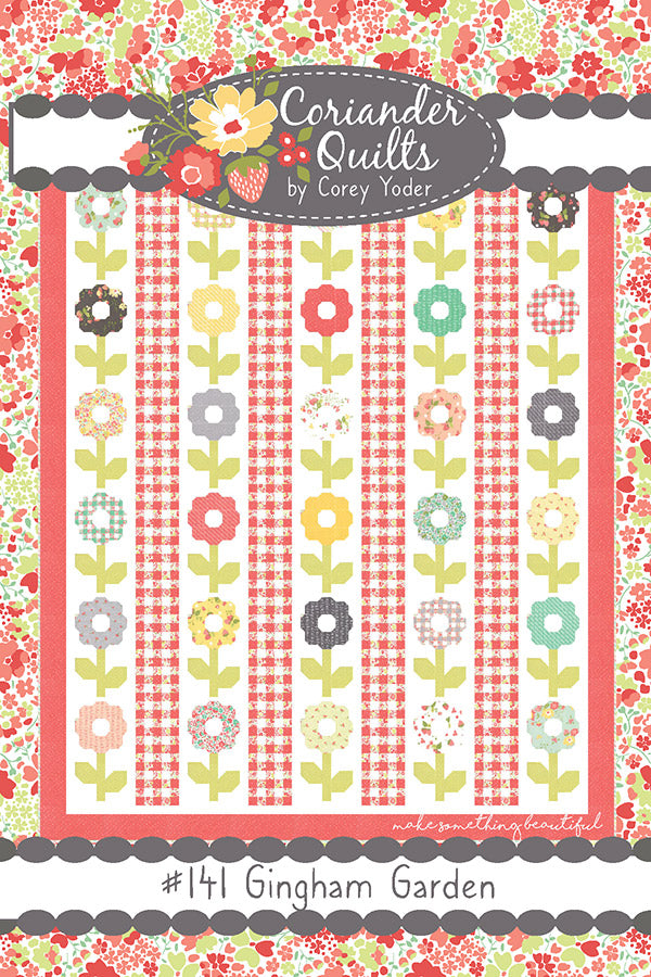 Gingham Garden Quilt Pattern by Corey Yoder of Coriander Quilts