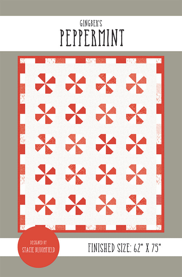 Gingiber's Peppermint Quilt Pattern by Stacie Bloomfield