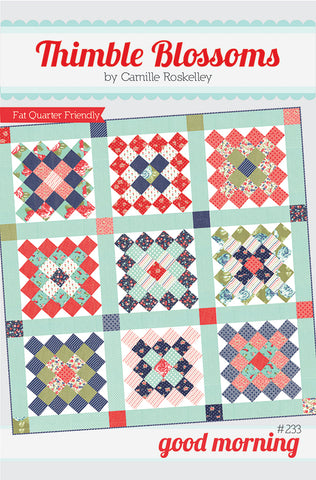 Good Morning Quilt Pattern by Thimble Blossoms