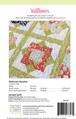 Wallflowers Quilt Pattern by Taunja Kelvington of Carried Away Quilting