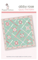 Abby Rose Quilt Pattern by Poppie Cotton Fabrics