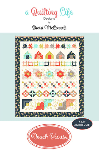 Beach House Quilt Pattern by Sherri McConnell of A Quilting Life Designs