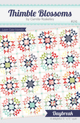 Daybreak Quilt Pattern by Camille Roskelley for Thimble Blossoms
