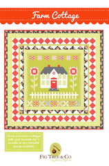 Farm Cottage Quilt Pattern by Fig Tree & Co.
