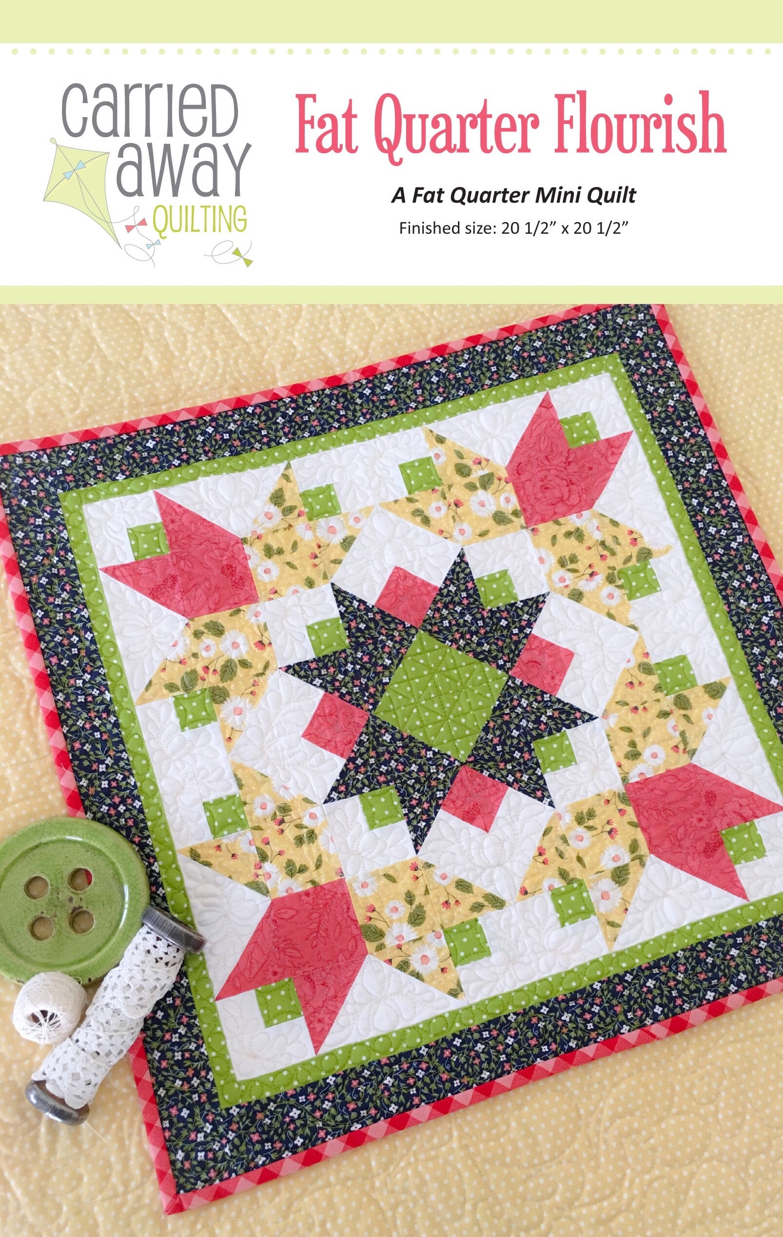 Fat Quarter Flourish Mini Quilt Pattern by Taunja Kelvington of Carried Away Quilting