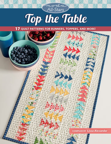 Top The Table Quilt Book by Moda All-Stars