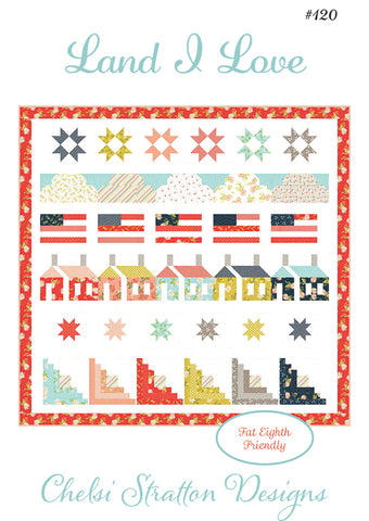 Land I Love Quilt Pattern by Chelsi Stratton