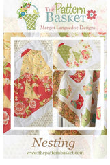 Nesting Quilt Pattern by The Pattern Basket