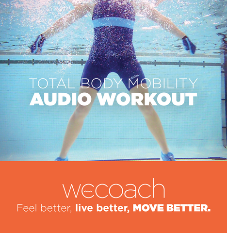 Total Body Mobility Audio Water Workout: DOWNLOAD