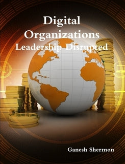 Digital Organizations - Leadership Disrupted
