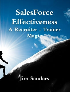 SalesForce Effectiveness - A Recruiter - Trainer Magic