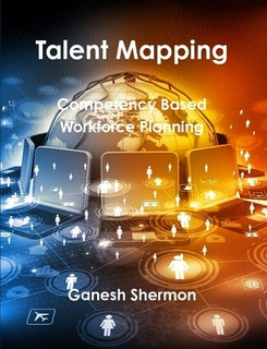 Talent Mapping - Competency Based Workforce Planning