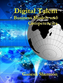 Digital Talent - Business Models and Competencies