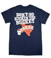 Don't Go Kickin' The Bucket Shirt