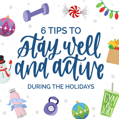 6 Tips to Stay Healthy This Holiday Season