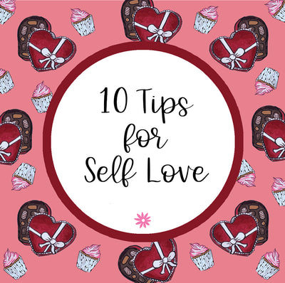 10 Tips to Practice Self-Love!