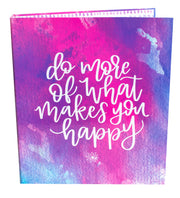Binder, Do More of What Makes You Happy