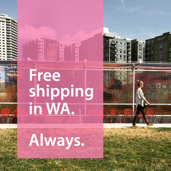 Free Shipping in WA. Always.