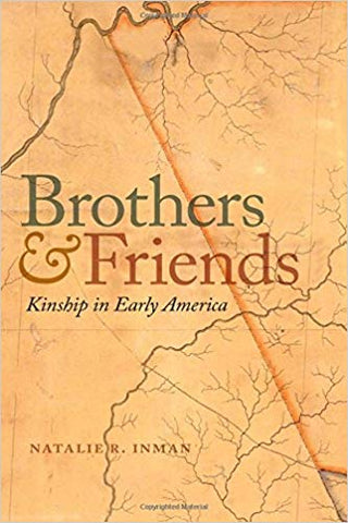 Brothers and Friends: Kindship in Early America