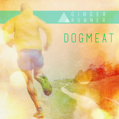 "GINGER RUNNER - ""Dogmeat"" Single Download"