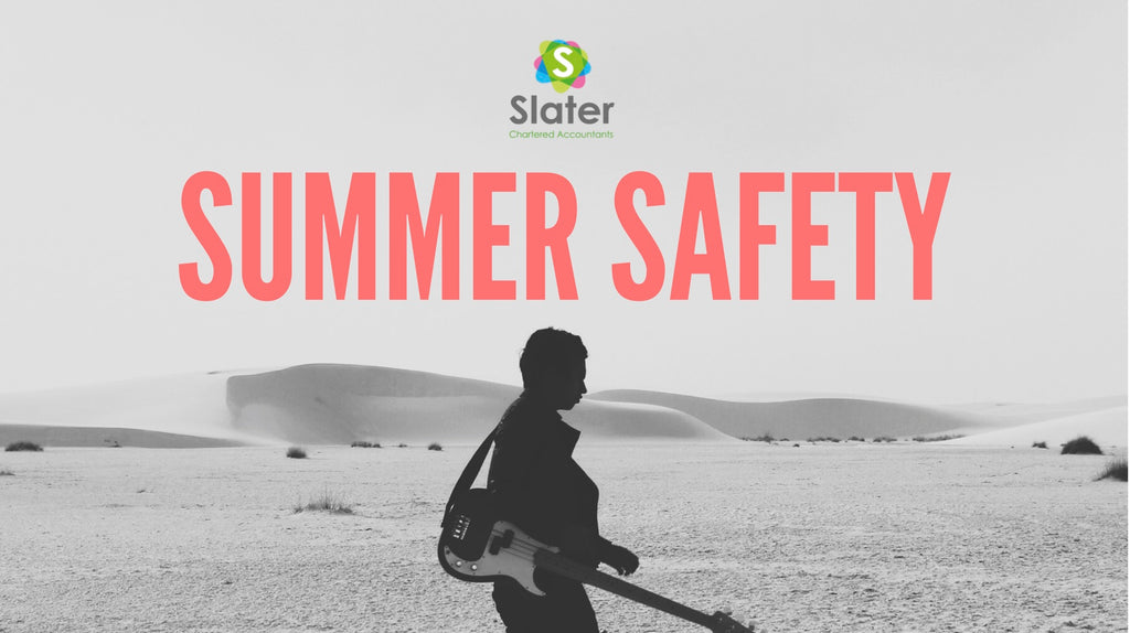 Summer Safety from Slater Chartered Accountants