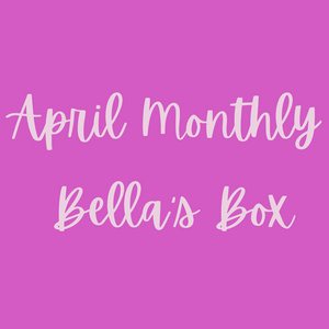 New! PREORDER April Monthly Bella's Box