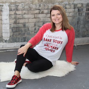 Bake Stuff and Watch Hallmark Movies Raglan Tee