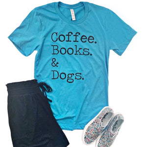 New! Coffee, Books, and Dogs Tee
