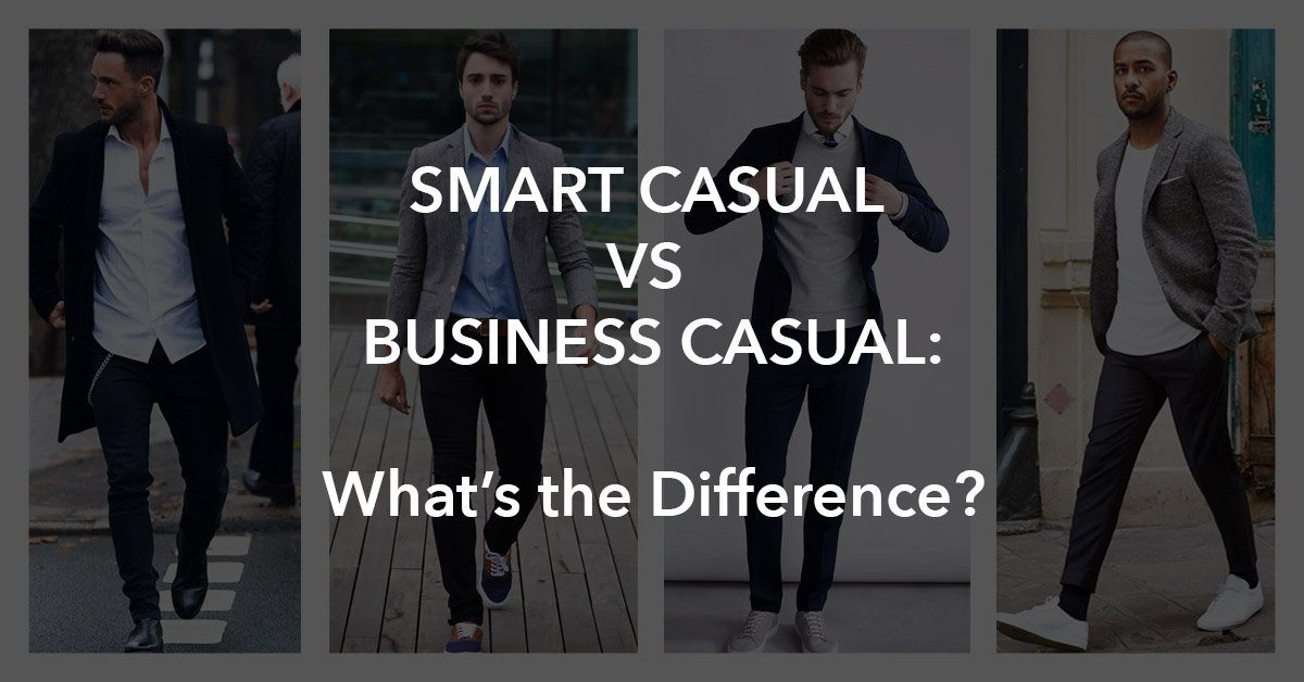 323fe196 Smart Casual vs Business Casual Attire for Men: What's the ...