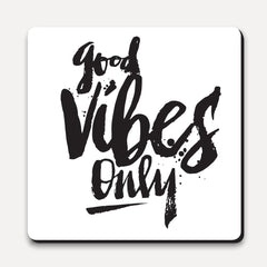 U Studio - Coaster - MTW - Good Vibes Only