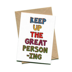 Things by Bean - 'Keep up the great person-ing' Card