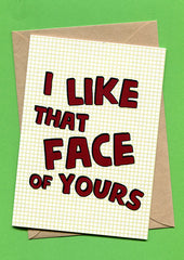 Things by Bean - 'I Like That Face Of Yours' Card