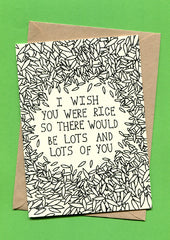 Things by Bean - 'I Wish You Were Rice So There Would Be Lots and Lots of You Card
