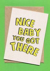 Things by Bean - 'Nice Baby You Got There' Card